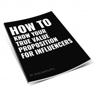 How to Know Your True Value Proposition for Influencers by Jessi Sanfilippo
