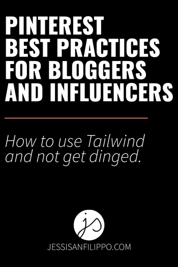 Pinterest Best Practices for Bloggers and Influencers by Jessi Sanfilippo